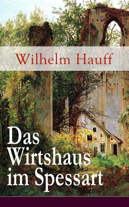 Вильгельм Гауф Das Wirtshaus im Spessart вильгельм гауф das wirtshaus im spessart