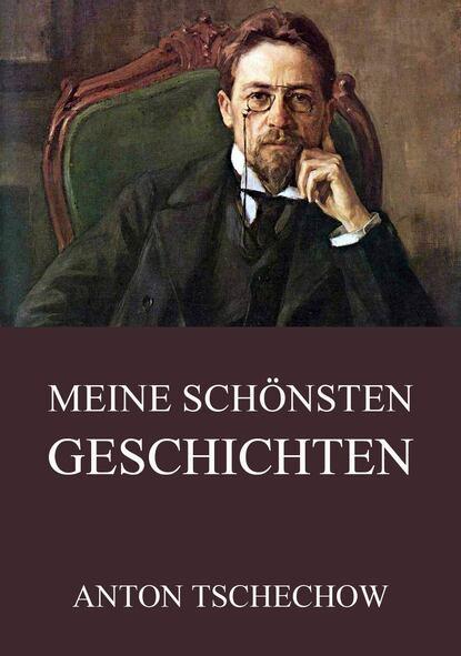 Anton Tschechow Meine schönsten Geschichten недорого
