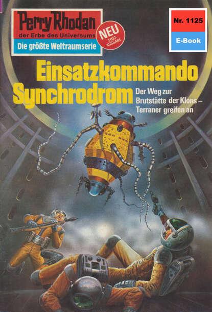 Perry Rhodan 1125: Einsatzkommando Synchrodrom
