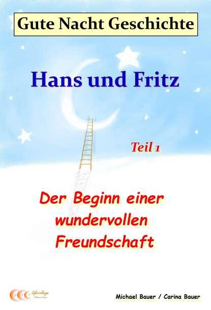 Michael Bauer Gute-Nacht-Geschichte: Hans und Fritz - Der Beginn einer wundervollen Freundschaft mein grosses gute nacht wimmelbuch