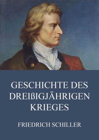 Friedrich Schiller Geschichte des dreißigjährigen Krieges недорого