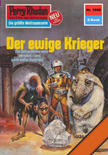 Perry Rhodan 1088: Der ewige Krieger