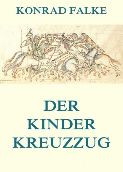 Konrad Falke Der Kinderkreuzzug недорого