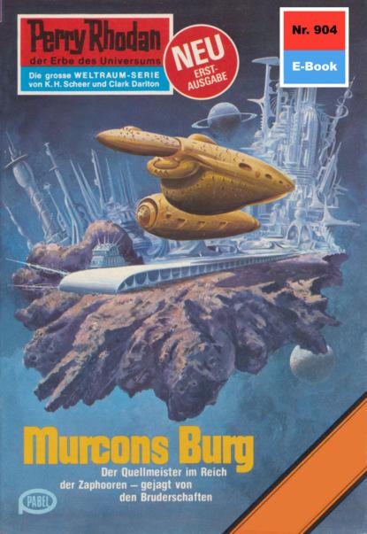 Perry Rhodan 904: Murcons Burg