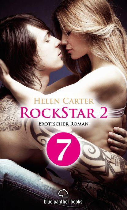 Helen Carter Rockstar | Band 2 | Teil 7 | Erotischer Roman helen carter rockstar band 1 teil 1 roman
