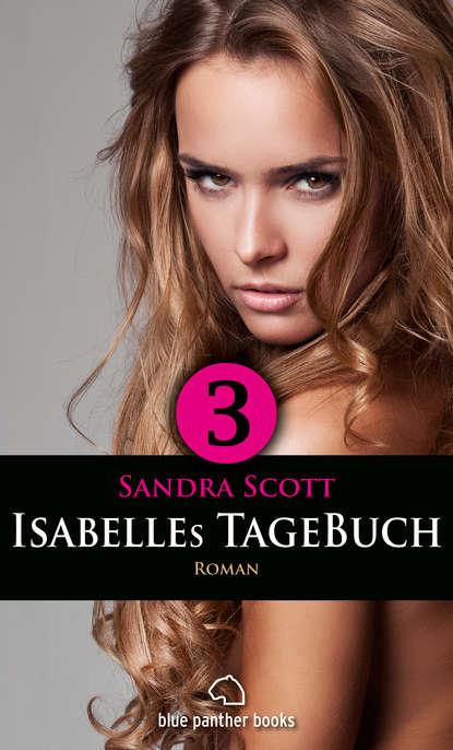 Sandra Scott Isabelles TageBuch - Teil 3 | Roman l senfl ich klag den tag und alle stund