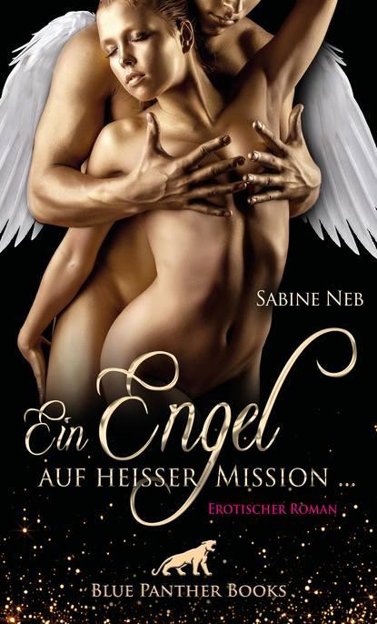 Фото - Sabine Neb Ein Engel auf heißer Mission ... | Erotischer Roman svenja mund zwei schwestern und ein harter mann erotischer roman