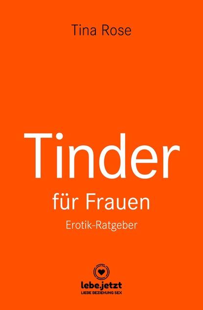 Tina Rose Tinder Dating für Frauen! Erotischer Ratgeber недорого
