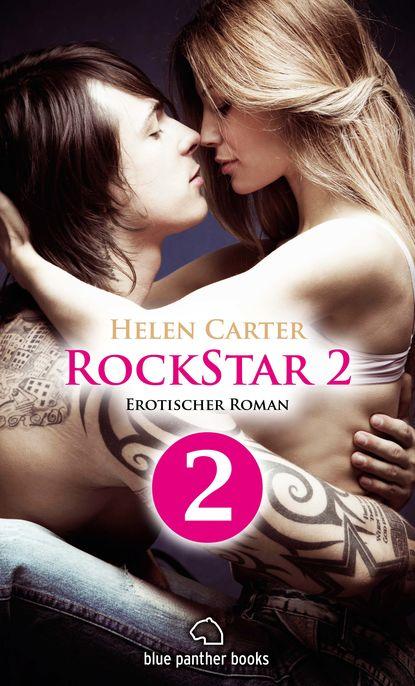 Helen Carter Rockstar | Band 2 | Teil 2 | Erotischer Roman helen carter rockstar band 1 teil 1 roman