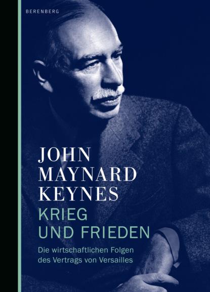 Фото - John Maynard Keynes Krieg und Frieden лев толстой krieg und frieden klassiker der weltliteratur