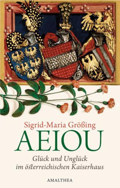 Sigrid-Maria Größing AEIOU sigrid maria größing als die sonne nicht unterging