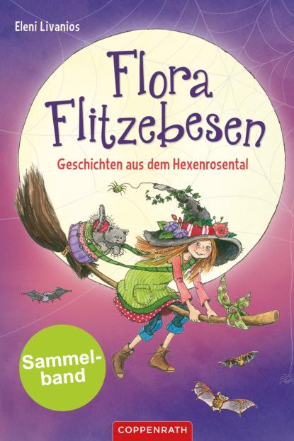 Eleni Livanios Flora Flitzebesen - Sammelband 2 in 1 livanios eleni der froschkoenig
