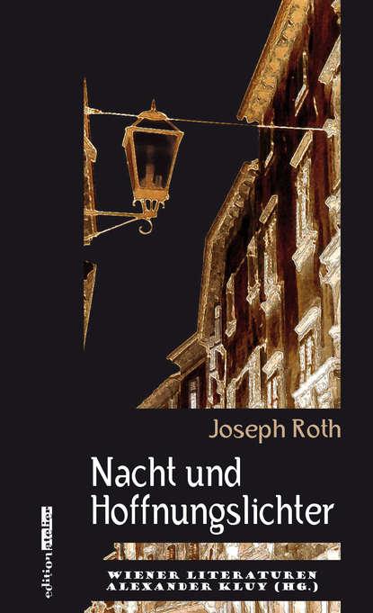 Йозеф Рот Nacht und Hoffnungslichter karl von holtei ein trauerspiel in berlin