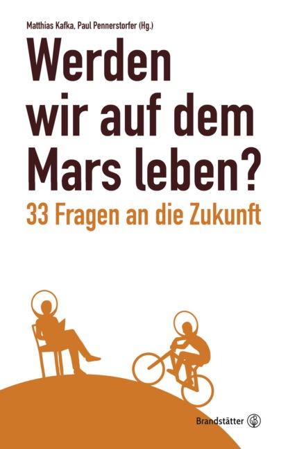 Фото - Группа авторов Werden wir auf dem Mars leben? wilfried nelles die welt in der wir leben