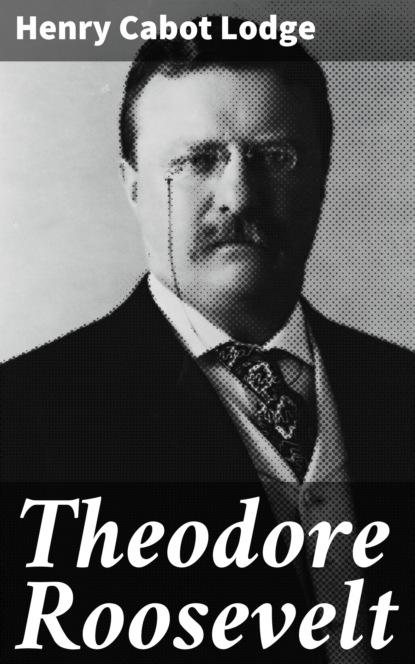 Henry Cabot Lodge Theodore Roosevelt henry j hendrix theodore roosevelt s naval diplomacy