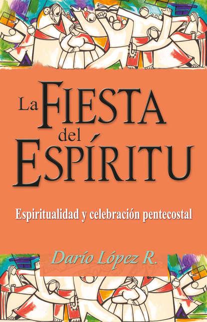 Darío López La fiesta del Espíritu miguel a palomino ¿qué le pasó al culto en américa latina
