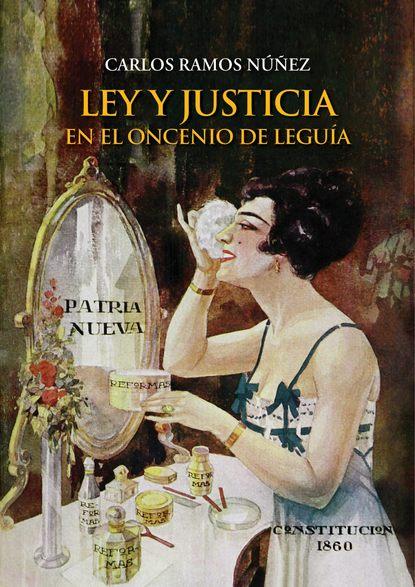 Carlos Ramos Ley y justicia en el Oncenio de Leguía josé carlos dextre flores ciencia contable visión y perspectiva