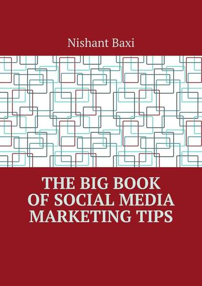 Фото - Nishant Baxi The Big Book of Social Media Marketing Tips nishant baxi successful outsourcing for your business