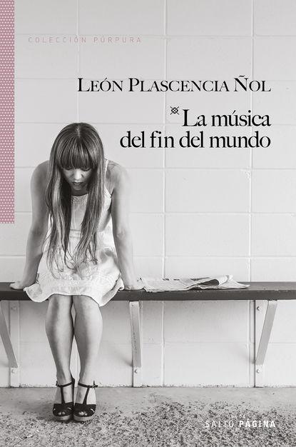 Фото - León Plascencia Ñol La música del fin del mundo león plascencia ñol tratado de la infidelidad