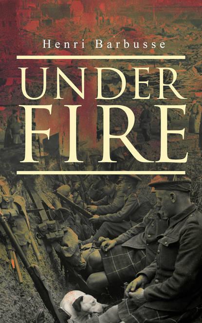 Henri Barbusse Under Fire french allen the barrier a novel