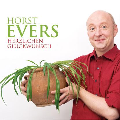 Horst Evers Horst Evers, Herzlichen Glückwunsch недорого