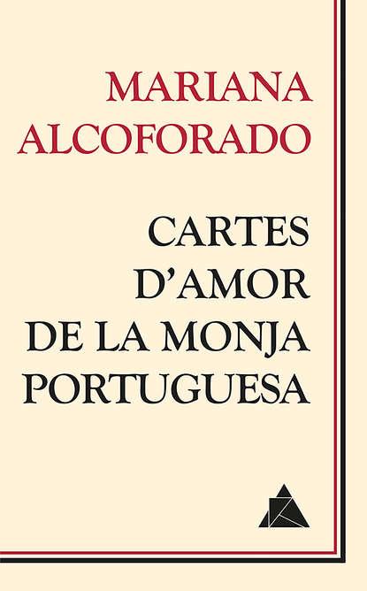 Mariana Alcoforado Cartes d'amor de la monja portuguesa недорого