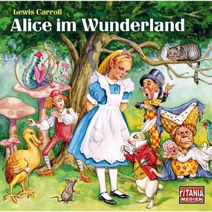 Фото - Lewis Carroll Alice im Wunderland - Titania Special Folge 5 alice lowe alice s wunderland