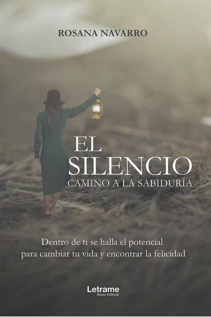 Rosana Navarro El silencio, camino a la sabiduría la musica del silencio