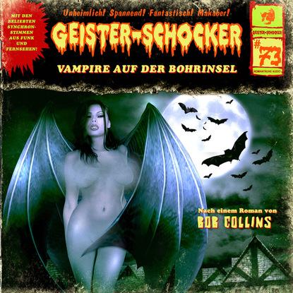 Фото - Bob Collins Geister-Schocker, Folge 73: Vampire auf der Bohrinsel markus winter geister schocker folge 22 das grauen aus dem eis