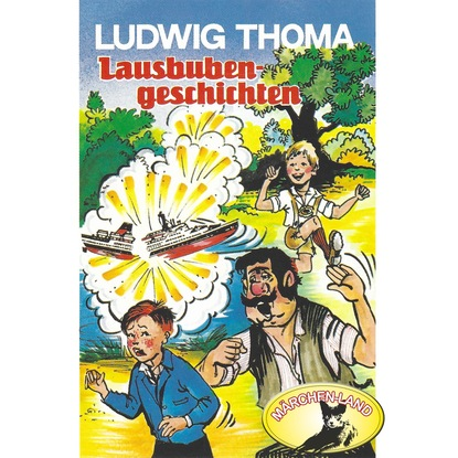 Фото - Ludwig Thoma Ludwig Thoma, Lausbubengeschichten / Hauptmann Semmelmeier ludwig thoma der wittiber ein bauernroman
