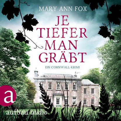 Mary Ann Fox Je tiefer man gräbt - Mags Blake - Ein Cornwall-Krimi, Band 1 (Ungekürzt) mary ann fox je dunkler das grab mags blake ein cornwall krimi band 2 ungekürzt