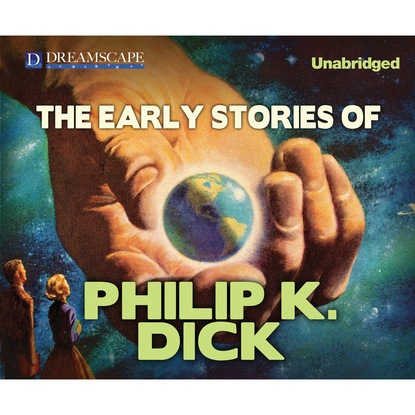 Фото - Philip K. Dick The Early Stories of Philip K. Dick (Unabridged) philip k dick penultimate truth