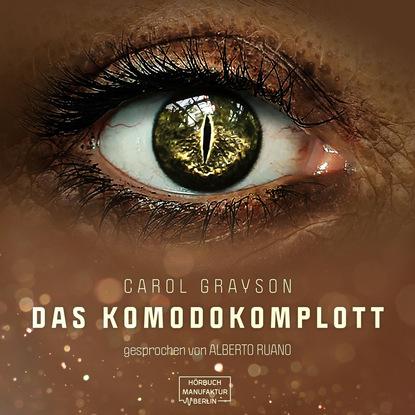 Carol Grayson Komodo Komplott (Ungekürzt) carol grayson seidendrachen