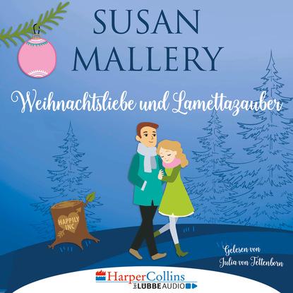 Susan Mallery Weihnachtsliebe und Lamettazauber (Ungekürzt) susan mallery mistelzweig und weihnachtsküsse fool s gold novelle ungekürzt