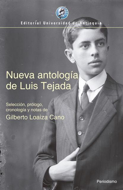 Luis Tejada Nueva antología de Luis Tejada antonio zinny bibliografia historica de las provincias unidas del rio de la plata desde el ano 1780 hasta el