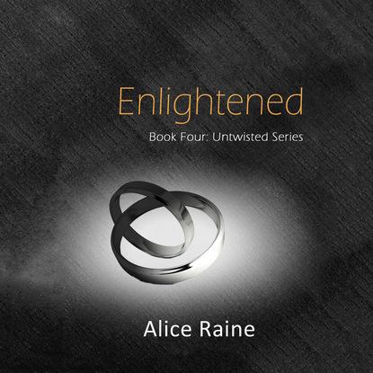 Alice Raine Enlightened - Untwisted, Book 4 (Unabridged) alice raine unveiled the revealed series 3 unabridged