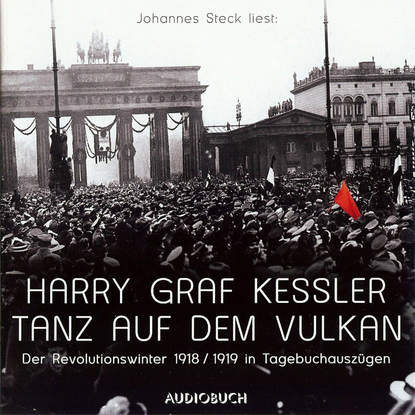 Harry Graf Kessler Tanz auf dem Vulkan - Der Revolutionswinter 1918/19 in Tagebuchauszügen (gekürzte Fassung) linwood barclay ohne ein wort gekürzte fassung