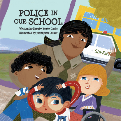Фото - Becky Coyle Police in Our School - Police In Our Schools 1 (Unabridged) kevin l smith school safety