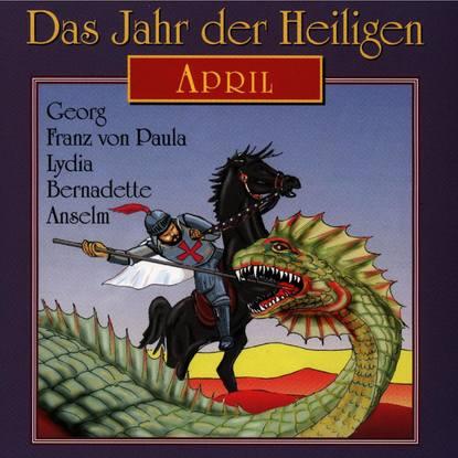 Группа авторов Das Jahr der Heiligen, April группа авторов a tempo das lebensmagazin
