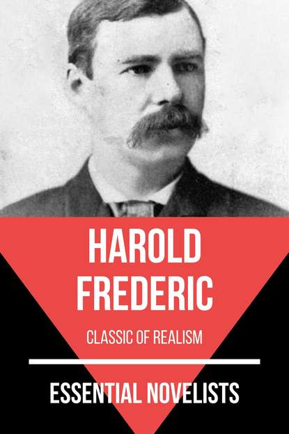 Фото - Frederic Harold Essential Novelists - Harold Frederic isham frederic stewart the lady of the mount