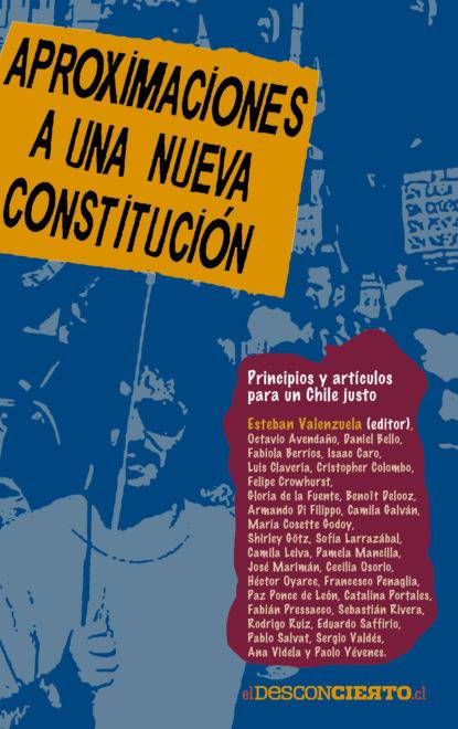 Группа авторов Aproximaciones a una nueva constitución mario fernando garcés durán estallido social y una nueva constitución para chile