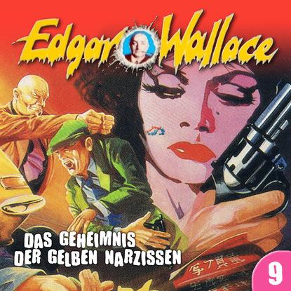 Фото - Edgar Wallace Edgar Wallace, Folge 9: Das Geheimnis der gelben Narzissen edgar wallace der mann der alles wußte