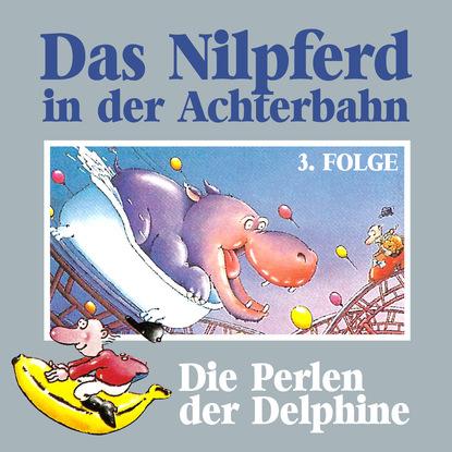 Hedda Kehrhahn Das Nilpferd in der Achterbahn, Folge 3: Die Perlen der Delphine