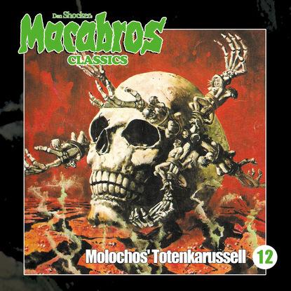 Фото - Dan Shocker Macabros - Classics, Folge 12: Molochos' Totenkarussell dan shocker macabros classics folge 6 der horror trip