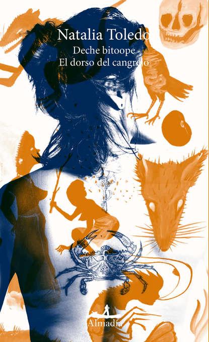 Natalia Toledo Deche bitoope / El dorso del cangrejo eduardo huaytán martínez la voz el viento y la escritura