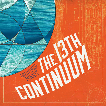 Jennifer Brody The 13th Continuum - Continuum Trilogy, Book 1 (Unabridged) brody s ghost book 2