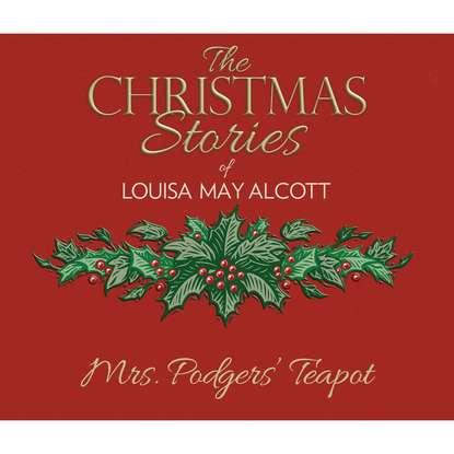 Louisa May Alcott Mrs. Podgers' Teapot (Unabridged) брюки alcott alcott al006ewwbs28