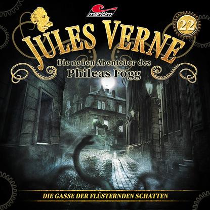 Фото - Marc Freund Jules Verne, Die neuen Abenteuer des Phileas Fogg, Folge 22: Die Gasse der flüsternden Schatten felicitas rose das haus mit den grünen fensterläden
