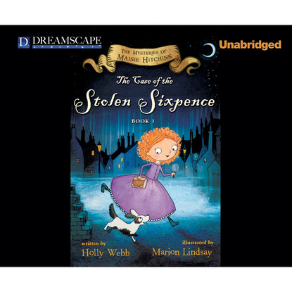 The Case of the Stolen Sixpence - The Mysteries of Maisie Hitchins, Book 1 (Unabridged)