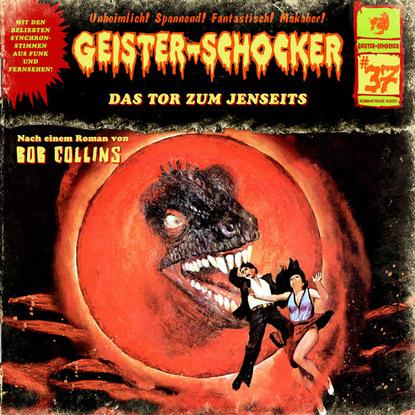 Bob Collins Geister-Schocker, Folge 37: Das Tor zum Jenseits bob collins geister schocker folge 73 vampire auf der bohrinsel